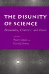 The Disunity of Science: Boundaries, Contexts, and Power - Peter Galison, David J. Stump