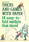 Tricks And Games With Paper/14 Easy To Fold Models That Move - Paul Jackson