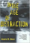 In the Age of Distraction - Joseph R. Urgo