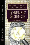 The Facts on File Dictionary of Forensic Science - Suzanne Bell