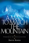 A Man to Match the Mountain: Overcoming the Obstacles of Life - David Roper