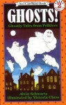 Ghosts!: Ghostly Tales from Folklore (An I Can Read Book, Level 2) - Alvin Schwartz, Victoria Chess