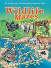 Wildlife Mazes: An A-maze-ing Colorful Journey into the Wild! - Roger Moreau