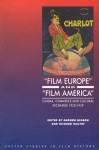 'Film Europe' And 'Film America': Cinema, Commerce and Cultural Exchange 1920-1939 - Andrew Higson, Richard Maltby