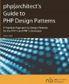 Phparchitect's Guide to PHP Design Patterns - Jason E. Sweat