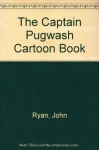 The Captain Pugwash Book - John Ryan