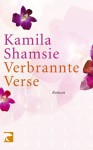 Verbrannte Verse - Kamila Shamsie, Anette Grube