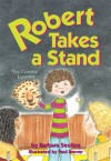 Robert Takes a Stand - Barbara Seuling, Paul Brewer