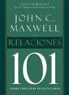 El Abc de las relaciones/ Relationships 101 - John C. Maxwell