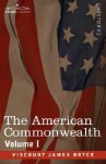 The American Commonwealth - Volume 1 - James Bryce