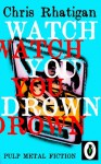 Watch You Drown - Chris Rhatigan