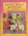 Bear, Wolf, and Mouse - Jan Wahl, K.Y. Craft