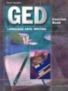 GED Exercise Books: Student Workbook Language Arts, Writing (Steck-Vaughn GED) - Steck-Vaughn