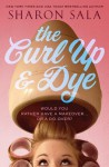 The Curl Up and Dye - Sharon Sala