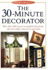 The 30 Minute Decorator (The Home Magic Decorating Series) - Writer's Digest Books