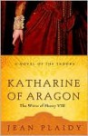 Katharine of Aragon: The Story of a Spanish Princess and an English Queen - Jean Plaidy