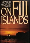 On Fiji Islands - Ronald Wright