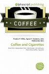 Coffee and Cigarettes - Frederic P. Miller, Agnes F. Vandome, John McBrewster