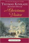 A Christmas Visitor - Thomas Kinkade, Katherine Spencer