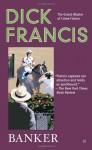 Banker - Dick Francis
