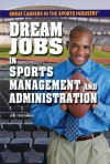 Dream Jobs in Sports Management and Administration - Jeri Freedman