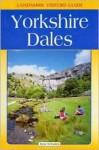 Landmark Visitor Guide Yorkshire Dales - Ron Scholes, Hunter Publishing
