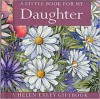 A Little Book for My Daughter - Helen Exley