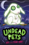 Rise of the Zombie Rabbit (Undead Pets) - Sam Hay, Simon Cooper