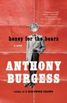 Honey for the Bears - Anthony Burgess
