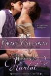 Her Husband's Harlot - Grace Callaway, Erin Mallon