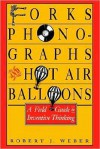 Forks, Phonographs and Hot-Air Balloons - Robert Weber