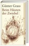 Beim Häuten der Zwiebel (Softcover) - Günter Grass