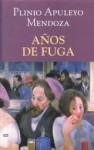 Años de fuga - Plinio Apuleyo Mendoza