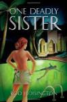One Deadly Sister - Rod Hoisington