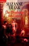 Die Prophetin von Luxor : Roman - Suzanne Frank, Christoph Göhler