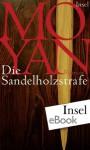 Die Sandelholzstrafe: Roman (German Edition) - Mo Yan, Karin Betz