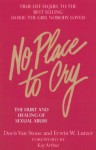 No Place To Cry: The Hurt and Healing of Sexual Abuse - Dorie N. Van Stone, Erwin W. Lutzer, Kay Arthur