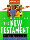 The Word on the New Testament - Mike Devries, Jim Burns