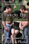 Taken By The Marines (Humiliation, Gangbang & Cuckold Fantasies Fulfilled) - Terry Towers, Nikki Nexus