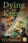 Dying to Know (A Gumshoe Ghost Mystery) - T.J. O'Connor