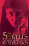 Sitwells: A Family's Biography - John Pearson