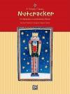 A Simply Classic Nutcracker - Pyotr Ilyich Tchaikovsky, Margaret Goldston