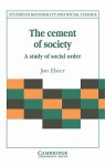 The Cement of Society (Studies in Rationality and Social Change) - Jon Elster, Gudmund Hernes
