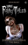 Zombie Cinderella II: The Ball - Kevin Richey