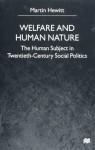 Welfare and Human Nature: The Human Subject in Twentieth-Century Social Politics - Martin Hewitt