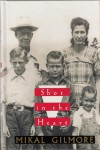 Shot In The Heart: One Family's History In Murder - Mikal Gilmore