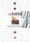 On Baking: A Textbook of Baking and Pastry Fundamentals - Sarah R. Labensky