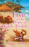 Elvis and the Tropical Double Trouble (Southern Cousins Mysteries) - Peggy Webb