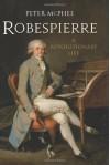 Robespierre: A Revolutionary Life - Peter McPhee