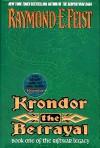 Krondor the Betrayal: Book One Of The Riftwar Legacy - Raymond E. Feist
